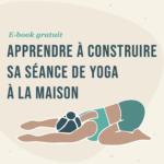 Découvrez un e-book adapté à ceux et celles qui démarrent leur pratique de yoga.